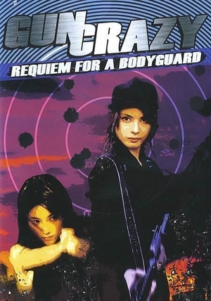Gun Crazy 4: Requiem for a Bodyguard 2003 (Japan)