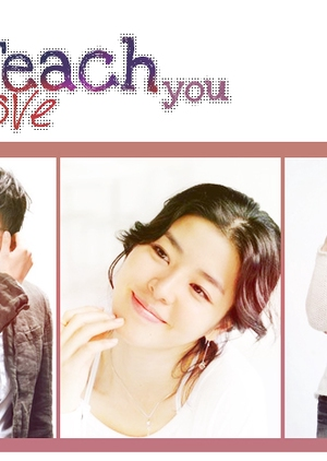 I Will Teach You Love 2010 (South Korea)