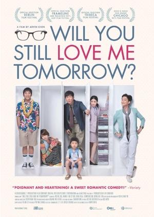 Will You Still Love Me Tomorrow? 2013 (Taiwan)