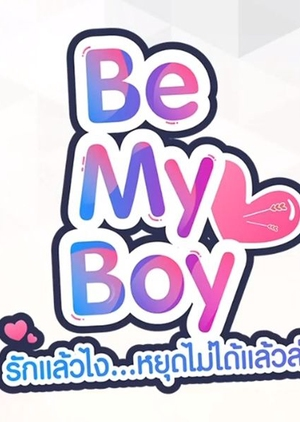 Be My Boy The Series (Thailand) 2018