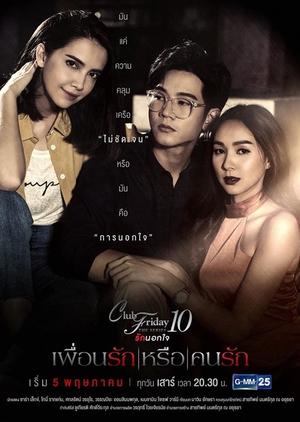 Club Friday The Series Season 10: Puen Ruk Luer Khon Ruk (Thailand) 2018
