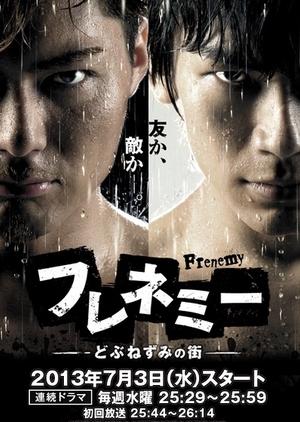Frenemy - Dobunezumi no Machi (Japan) 2013