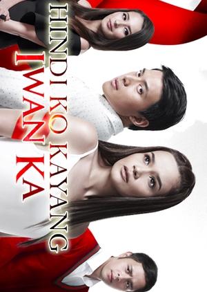 Hindi Ko Kayang Iwan Ka (Philippines) 2018
