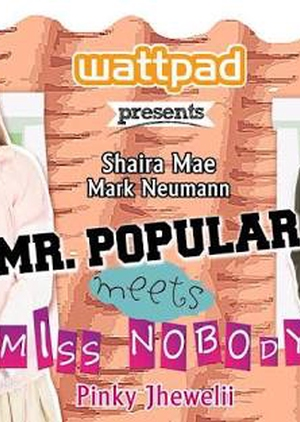Wattpad Presents: Mr. Popular Meets Miss Nobody (Part 1) (Philippines) 2014