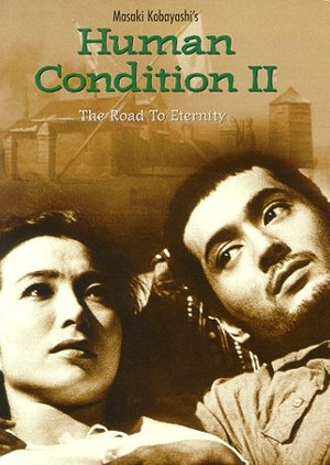 The Human Condition II: Road to Eternity 1959 (Japan)