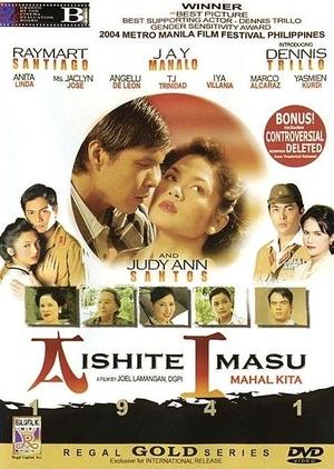 Aishite Imasu 1941 (Mahal Kita) 2004 (Philippines)