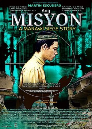 Ang Misyon: A Marawi Siege Story 2018 (Philippines)